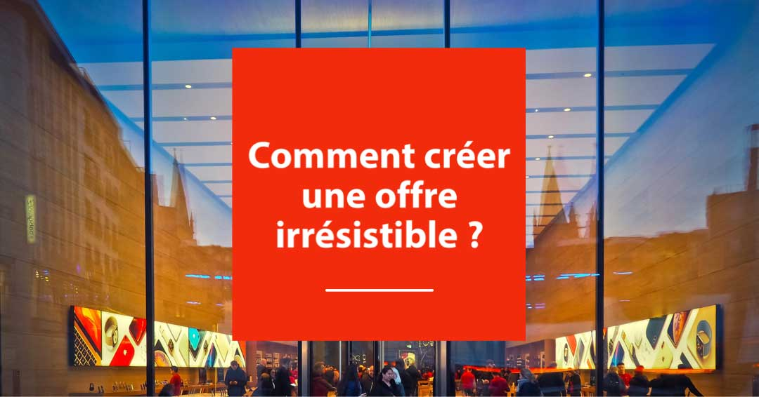 offre irresistible